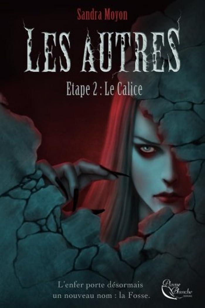 立派なしわ潜水艦Les Autres, Etape 2 : Le Calice