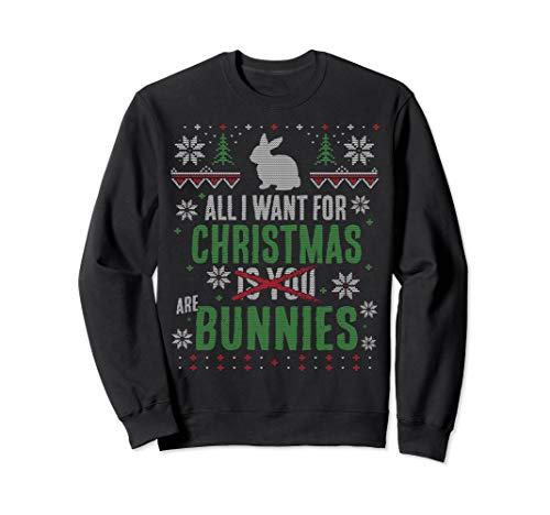 X-Mas Sweatshirt - All I Want for Christmas are Bunnies