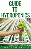 GUIDE TO HYDROPONICS (English Edition)