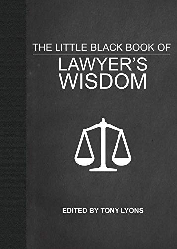 The Little Black Book of Lawyer's Wisdom