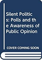 Silent Politics: Polls and the Awareness of Public Opinion