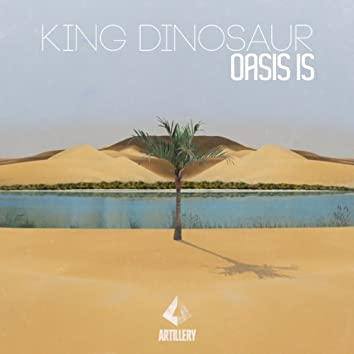Oasis Is