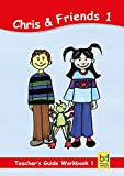 Learning English with Chris & Friends Teacher's Guide for Workbook 1: Lesson suggestions for Workbook 1 (English Edition)