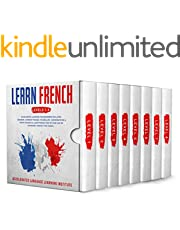 Learn French: Accelerated Learning for Beginners. Includes: Grammar, Common Phrases, Vocabulary, Conversations & Short Stories to Learn French Fast in your Car or Anywhere. Level 1to 8
