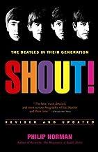 Shout! The Beatles in Their Generation by Philip (re: John Lennon; Paul McCartney; George Harrison; Ringo Starr - Norman (2006-12-24)