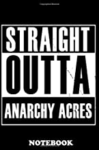 "Notebook: Straight Outta Anarchy Acres , Journal for Writing, College Ruled Size 6"" x 9"", 110 Pages"