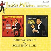 Baby Workout & Somethin' Else!! by Jackie Wilson (1999-10-18)