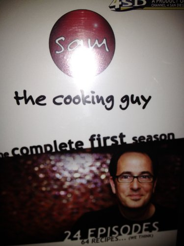 Sam the Cooking Guy. The Complete First Season,24 Episodes, 64 Recipes We Think