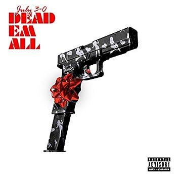 Dead Em All