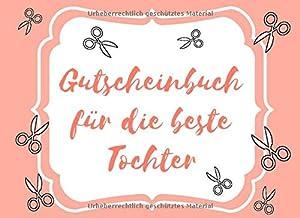 Gutscheinbuch für die beste Tochter: 20 Gutscheine zum selber ausfüllen   Geschenkidee für Tochter, Enkelin, Patenkind