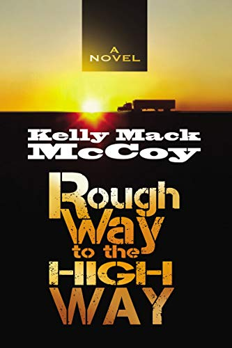 Rough Way to the High Way by [Kelly Mack McCoy]
