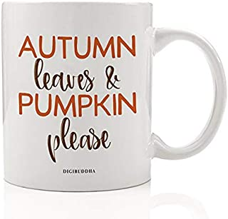 Autumn Leaves & Pumpkin Please Coffee Mug Gift Idea Spicy Autumn Fall Seasonal Halloween Thanksgiving Holiday Dinner Present for Friends Family Member Coworker 11oz Ceramic Tea Cup Digibuddha DM0704