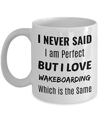 Taza de café wakeboarding: nunca dije que fuera perfecto, Pero me encanta el wakeboard, Que es lo mismo