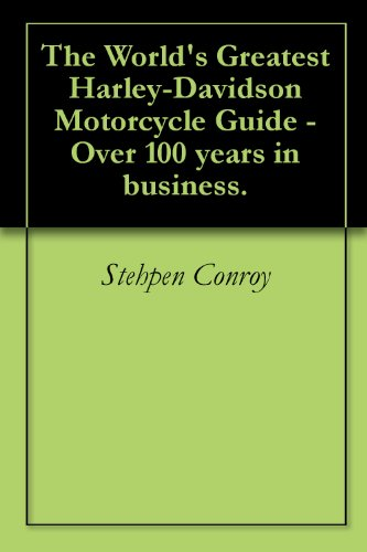 The World s Greatest Harley-Davidson Motorcycle Guide - Over 100 years in business. (English Edition)