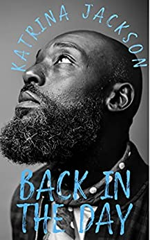 Back in the Day (Bay Area Blues Book 2) by [Katrina Jackson]