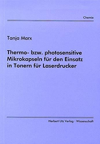 Thermo- bzw. photosensitive Mikrokapseln für den Einsatz in Tonern für Laserdrucker (Chemie)
