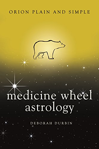 Medicine Wheel Astrology, Orion Plain and Simple (English Edition)