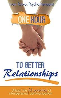 [Ivan Rubio, Ilias Bouia, Alexandra  Primeau, Sophie Elhalwi]のOne Hour to Better Relationships (English Edition)