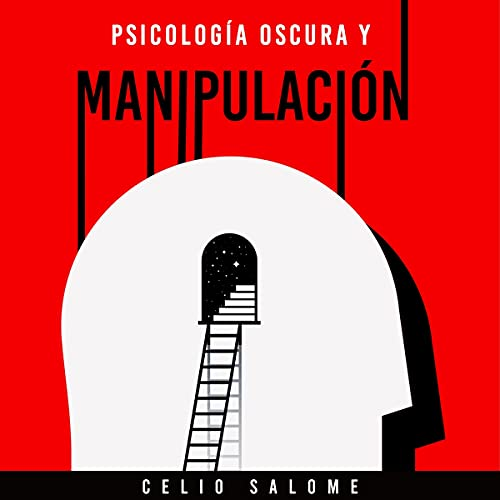 Psicología Oscura y Manipulación [Dark Psychology and Manipulation] Audiobook By Celio Salome cover art