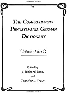 The Comprehensive Pennsylvania German Dictionary, Volume Nine: S
