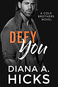 Defy You: A Fake Fiancée Mafia Romance Novel (Cole Brothers Series Book 6) by [Diana A. Hicks]