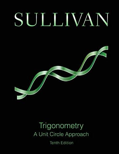 Trigonometry: A Unit Circle Approach (10th Edition)