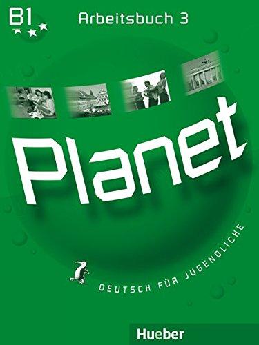 Planet 3: Deutsch für Jugendliche.Deutsch als Fremdsprache / Arbeitsbuch