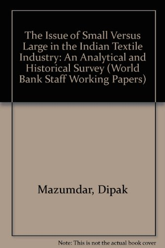 The Issue of Small Versus Large in the Indian Textile Industry: An Analytical and Historical Survey (World Bank Staff Working Papers)の詳細を見る