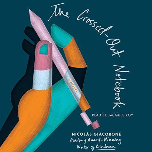 The Crossed-Out Notebook Audiobook By Nicolás Giacobone, Megan McDowell - translator cover art
