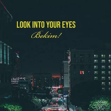 Look into Your Eyes