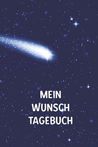 Mein Wunsch Tagebuch: Wunderbar als Notizbuch für Sterngucker, Hobby Astronomen und Weltall Forscher