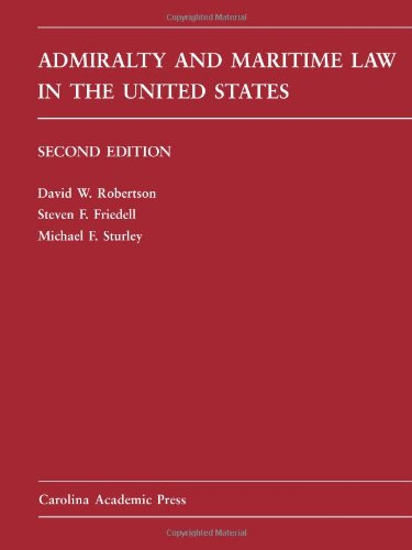Admiralty and Maritime Law in the United States: Cases...