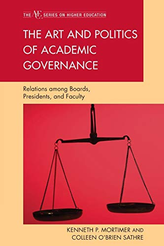 Compare Textbook Prices for The Art and Politics of Academic Governance: Relations among Boards, Presidents, and Faculty The ACE Series on Higher Education Reprint Edition ISBN 9781607096580 by Mortimer, Kenneth