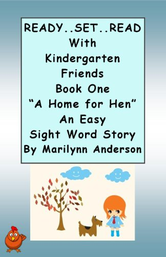 READY...Set...READ with KINDERGARTEN FRIENDS ~~ Book One ~~ 'A Home for Hen' ~~ An Easy Sight Word Story for Beginning Readers and ESL Students (English Edition)