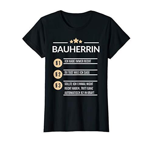Damen Bauherrin Ich hab immer Recht Bau Hausbau Richtfest Geschenk T-Shirt