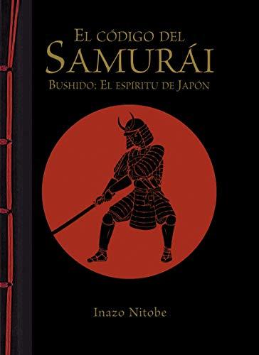 El Código Del Samurái. Bushido: El Espíritu De Japón (Encuadernación artesana)