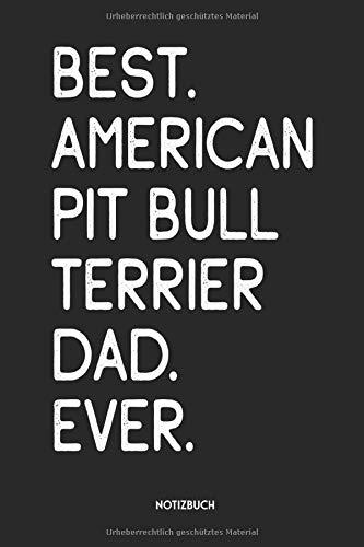 Best American Pit Bull Terrier Dad Ever Notizbuch: Lustiges Büchlein für Hundebesitzer | Dotted Notebook / Punkteraster | 120 gepunktete Seiten | ca. ... für Hundehalter, Besitzer (German Edition) 1