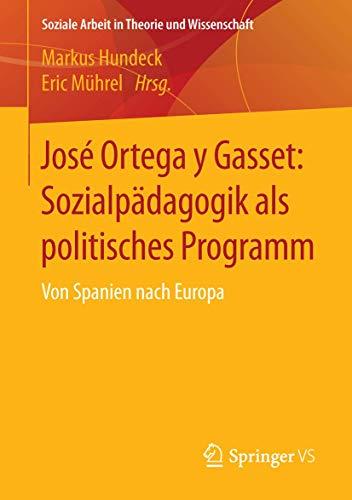 José Ortega y Gasset: Sozialpädagogik als politisches Programm : Von Spanien nach Europa