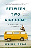 Between Two Kingdoms: A Memoir of a Life...