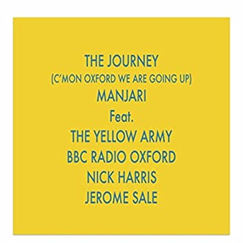The Journey (C'mon Oxford We Are Going Up) [feat. The Yellow Army, Bbc Radio Oxford, Nick Harris & Jerome Sale]