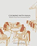 Cooking with Maia: Authentic Flavors from a Romanian Kitchen