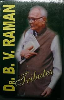Dr. B.V. Raman - Tributes
