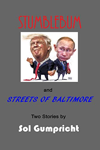 Stumblebum and Streets of Baltimore: Two Stories by (English Edition)