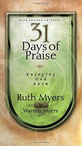 Thirty-One Days of Praise: Enjoying God Anew (31 Days Series)