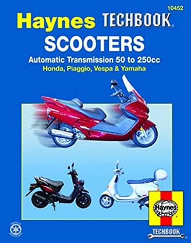 Scooters, Service and Repair Manual: Automatic Transmission 50 to 250cc; Honda, Piaggio, Vespa & Yamaha (Hayne's Automotive Repair Manual)