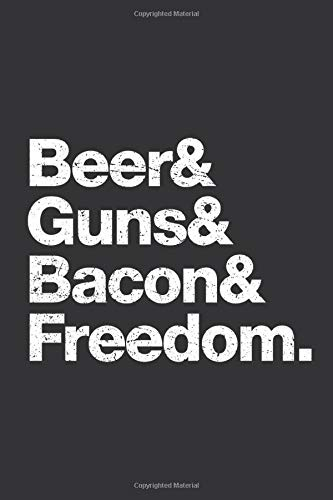 Pitmaster's Log Book and BBQ Cooking Journal: Beer Guns Bacon Freedom Funny Indipendence Day | Take Notes, Track your times and temps, Refine Process, ... the Best BBQ Recipes - Meat Not Included!