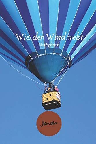 Wie der Wind weht Notizbuch: zum selbst gestalten für Schule und Freizeit