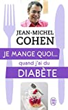 Je mange quoi... quand j'ai du diabète: Le guide pratique complet pour être en bonne santé