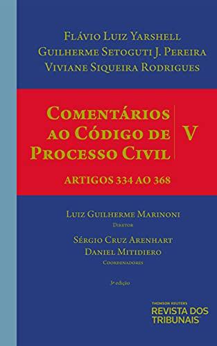 Comentários Ao Código De Processo Civil - Volume V – Artigos 334 Ao 368 - 3º Edição