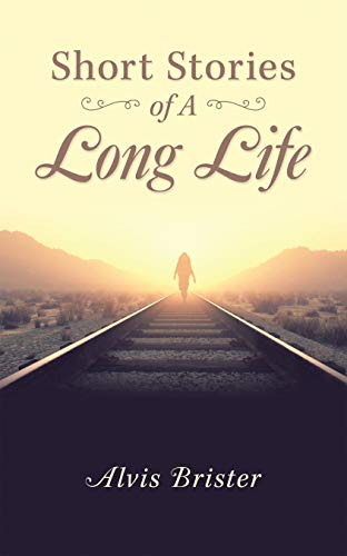 Short Stories of a Long Life (English Edition)